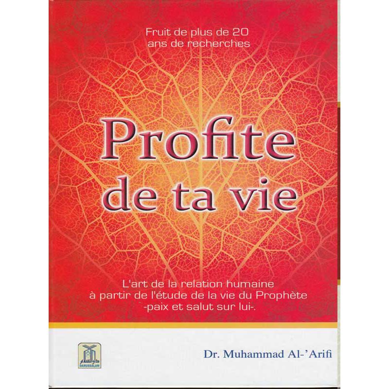 Profite de ta vie d'après Muhammad Al-'Arifi