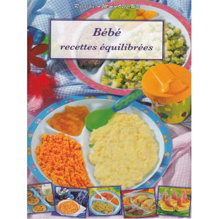 Bébé - Recettes Equilibrées d'après Rachida Amhouche