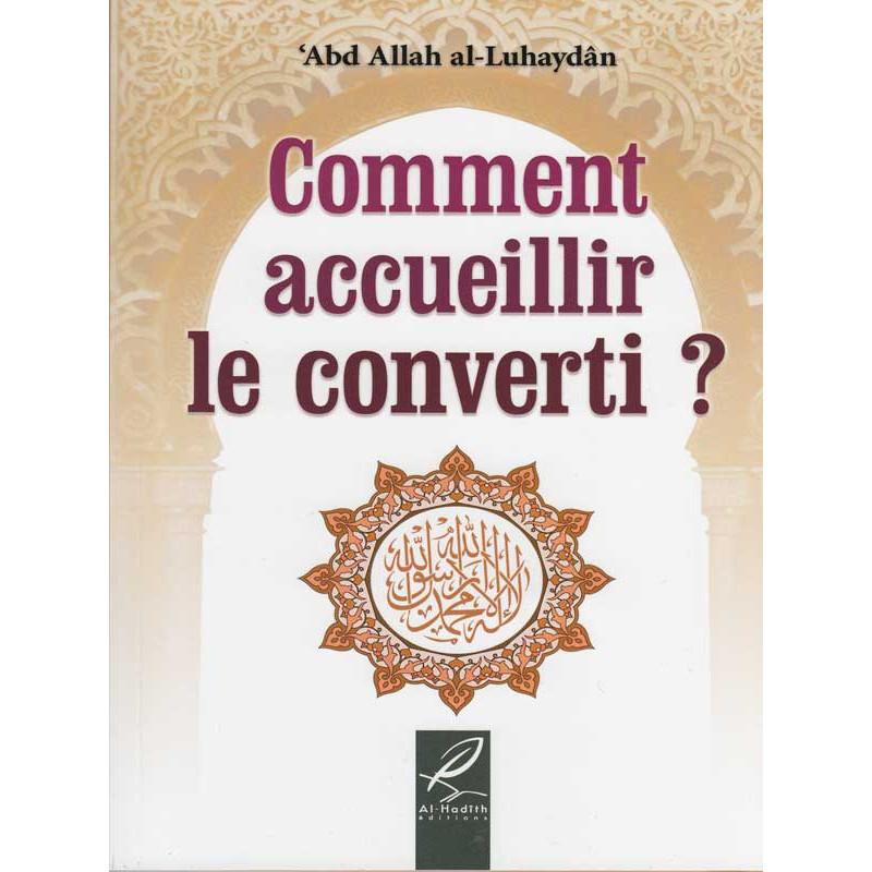 Comment accueillir le converti ? d'après 'Abd allah al-Luhaydan