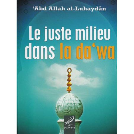 Le juste milieu dans la da'wa d'après 'Abd Allah al-Luhaydan