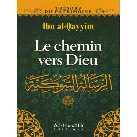 Le chemin vers Dieu d'après Ibn al-Qayyim
