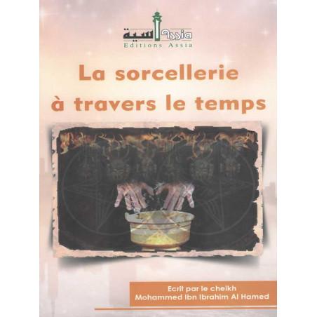 La sorcellerie à travers le temps d'après Ibn Ibrahim Al Ahmed