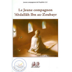 Le Jeune Compagnon 'AbdAllah Ibn AZ-ZOUBAYR sur Librairie Sana