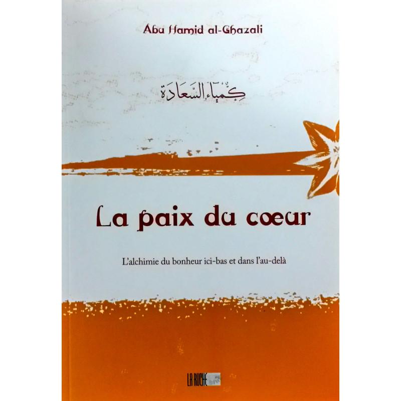 07-La paix du cœur - d'après Abu Hamid al-Ghazali