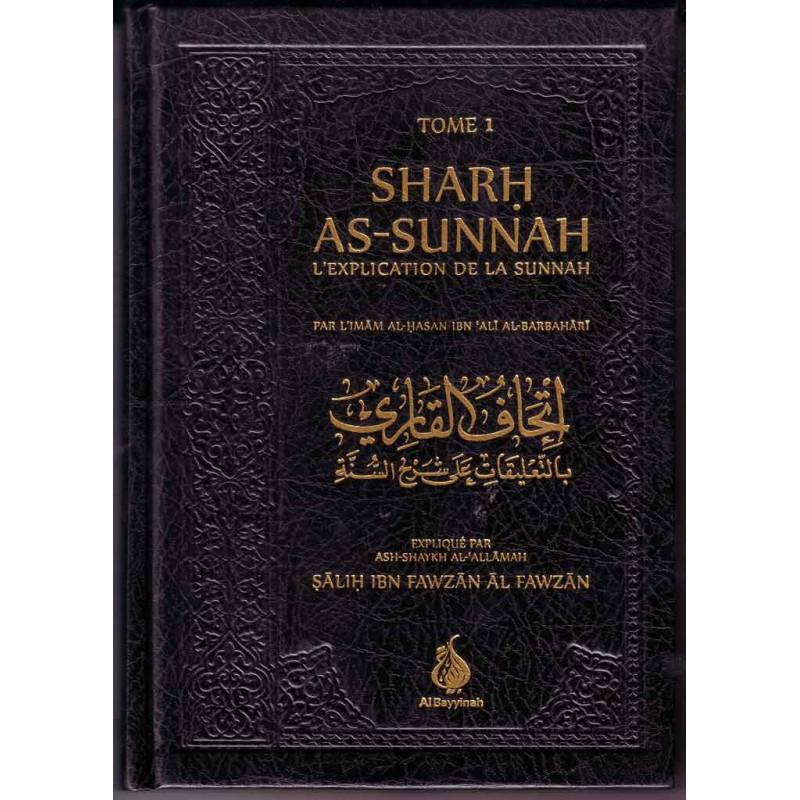L'EXPLICATION DE LA SUNNAH (Sharh as-sunnah) par l'Imam al-Hasan ibn 'ali al-Barbahârî expliqué par Sâlih ibn Fawzân al-Fawzân