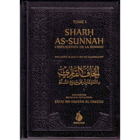 SHARH AS-SUNNAH (L'EXPLICATION DE LA SUNNAH)2 volumes - d'après L'Imam AlBarbahârî