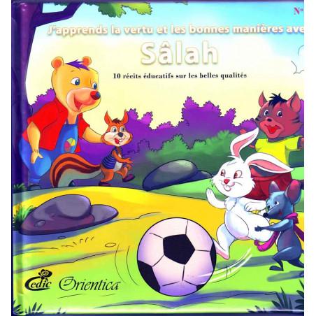 J'apprends la vertu et les bonnes manières avec Sâlah (2), 10 récits éducatifs sur les belles qualités