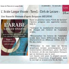 L' Arabe Langue Vivante - T1 - Clefs de Lecture - Méthode Belgacem MEGRINI