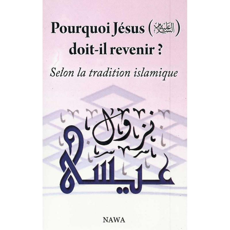 Pourquoi Jésus doit-il revenir ? Selon la tradition islamique
