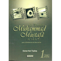 Le Prophete Muhammed Mustafâ - l'Elu- Période Mecquoise