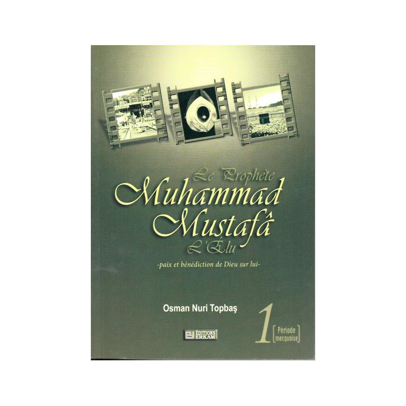 Le Prophete Muhammed Mustafâ l'Elu