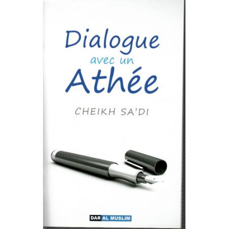 Dialogue avec un athée d'après Cheikh Sa'di