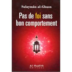 Pas de foi sans Bon Comportement d'après Sulayman al-Ghusn