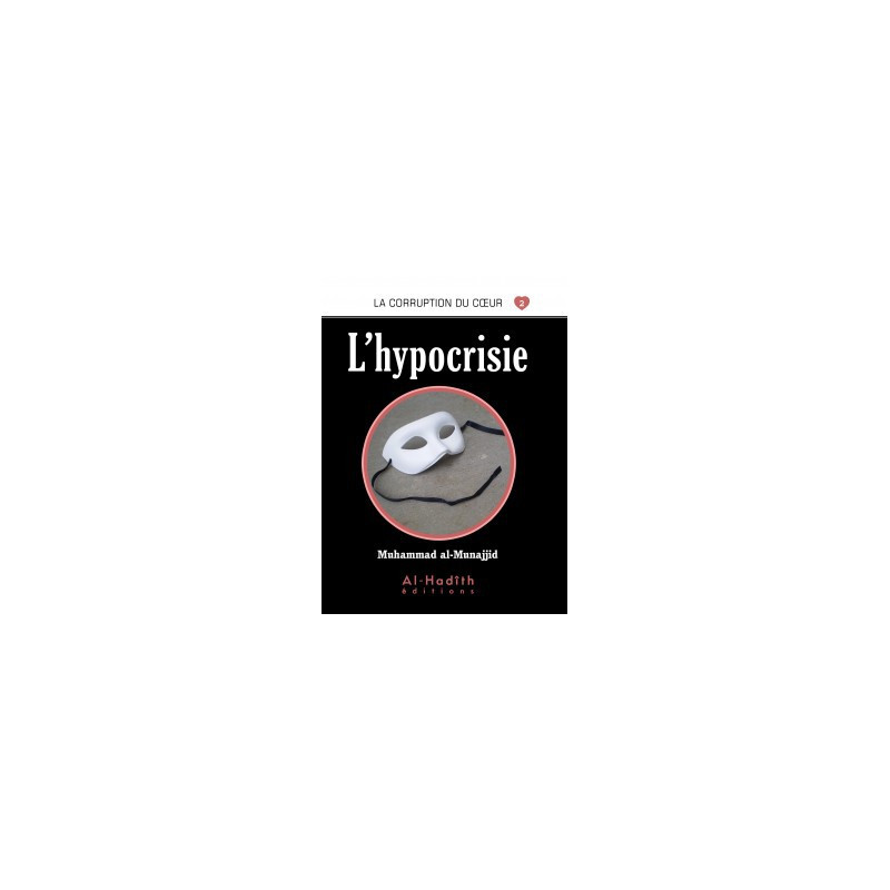 L'hypocrisie - Collection la corruption du cœur