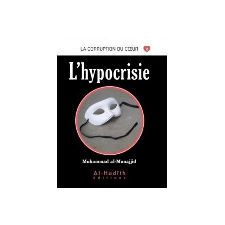 L'hypocrisie- Série la corruption du cœur- De Muhammad Salih al-Munajjid