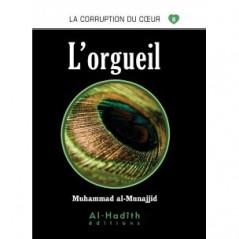 L'orgueil- Série la corruption du cœur- De Muhammad Salih al-Munajjid