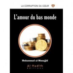 L'amour du bas monde - Série la corruption du cœur- De Muhammad Salih al-Munajjid