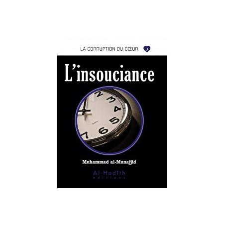 L'insouciance- Série la corruption du cœur- De Muhammad Salih al-Munajjid