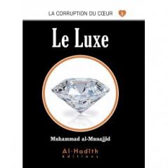 Le luxe- Série la corruption du cœur- De Muhammad Salih al-Munajjid
