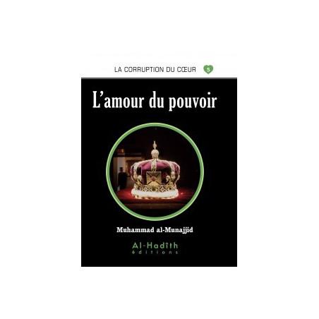 L'amour du pouvoir - Série la corruption du cœur- De Muhammad Salih al-Munajjid