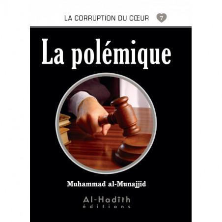 La polémique - Série la corruption du cœur- De Muhammad Salih al-Munajjid