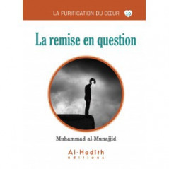 La remise en question- Série la purification du cœur- De Muhammad Salih al-Munajjid
