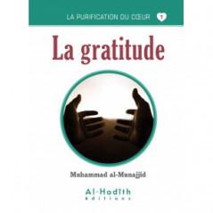 La gratitude- Série la purification du cœur- De Muhammad Salih al-Munajjid