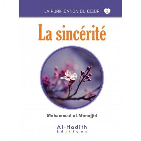 La sincérité - Série la purification du cœur- De Muhammad Salih al-Munajjid