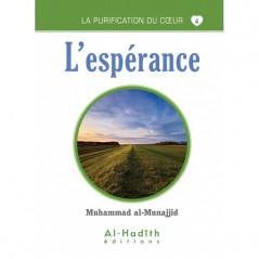 L'espérance - Série la purification du cœur- De Muhammad Salih al-Munajjid