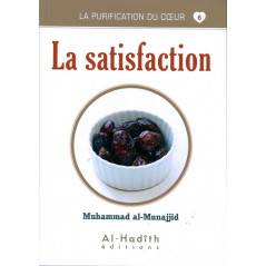 La satisfaction - Série la purification du cœur- De Muhammad Salih al-Munajjid
