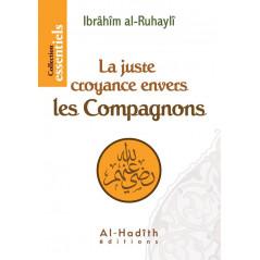 La juste croyance envers les compagnons -Ibrahim Al-Ruhayli- Collection essentiels