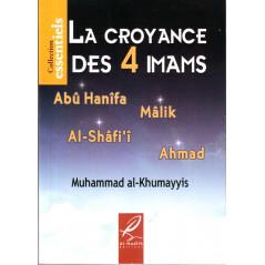 La croyance des 4 Imams ( Abû Hanîfa- Mâlik- Al-Shâfi'î- Ahmad) – De Muhammad Al-Khumayyis- Collection essentiels