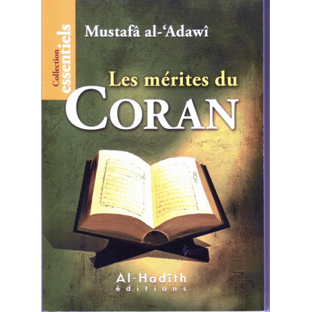 Les mérites du Coran - Mustafa AL-'ADAWI - Collection essentiels