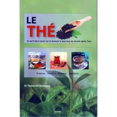 Le thé: Origine, variétés, recettes, bienfaits - De Dr Mahboubi Moussaoui