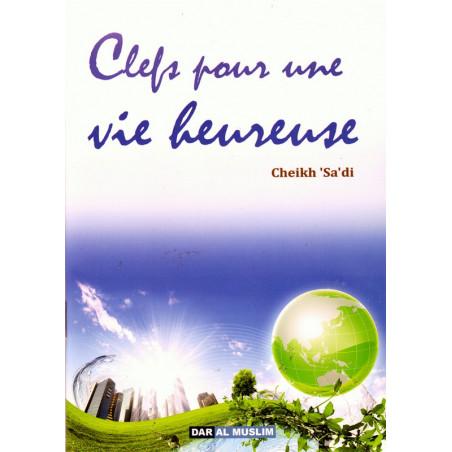 Clefs pour une vie heureuse- cheikh 'Abd Ar-Rahman As-sa'di
