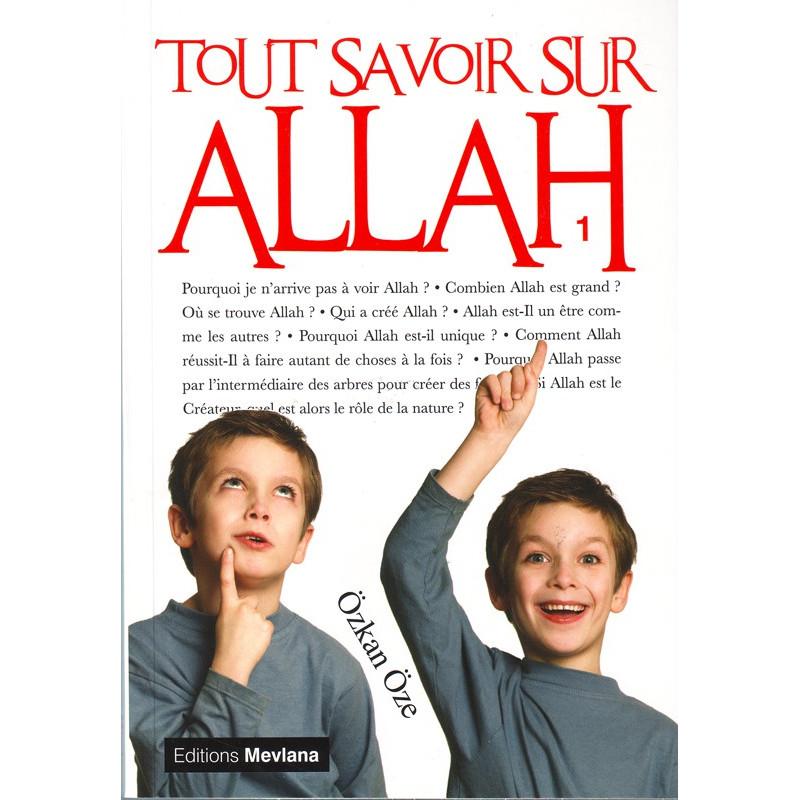 Tout savoir sur Allah - Volume 1- Série «Tout savoir sur...» - Ozkan Oze