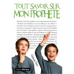 Tout savoir sur mon prophète - Série «Tout savoir sur...» - Ozkan Oze
