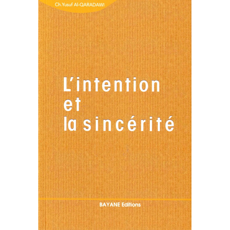 L'intention et la sincérité - Yusuf al-qaradawi