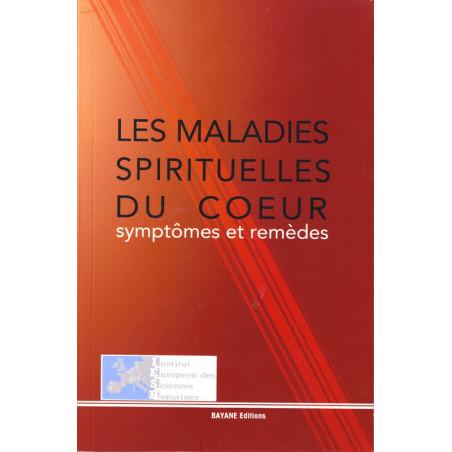 Les maladies spirituelles du cœur: Symptômes et remèdes