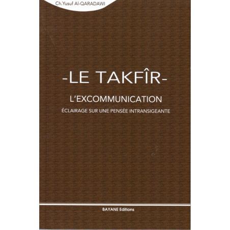 Le Takfir – L'excommunication-, Éclairage sur une pensée intransigeante- CH. Yusuf Al Qaradawi