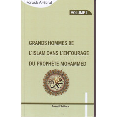 Grands  hommes de l'islam dans l'entourage du prophète Mohammed – Volume 1- Farouk Al-Batal