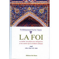 La foi: Sa réalité, ses piliers, ses obligations et les causes qui la rendent caduque - Mohammed Naim Yacine