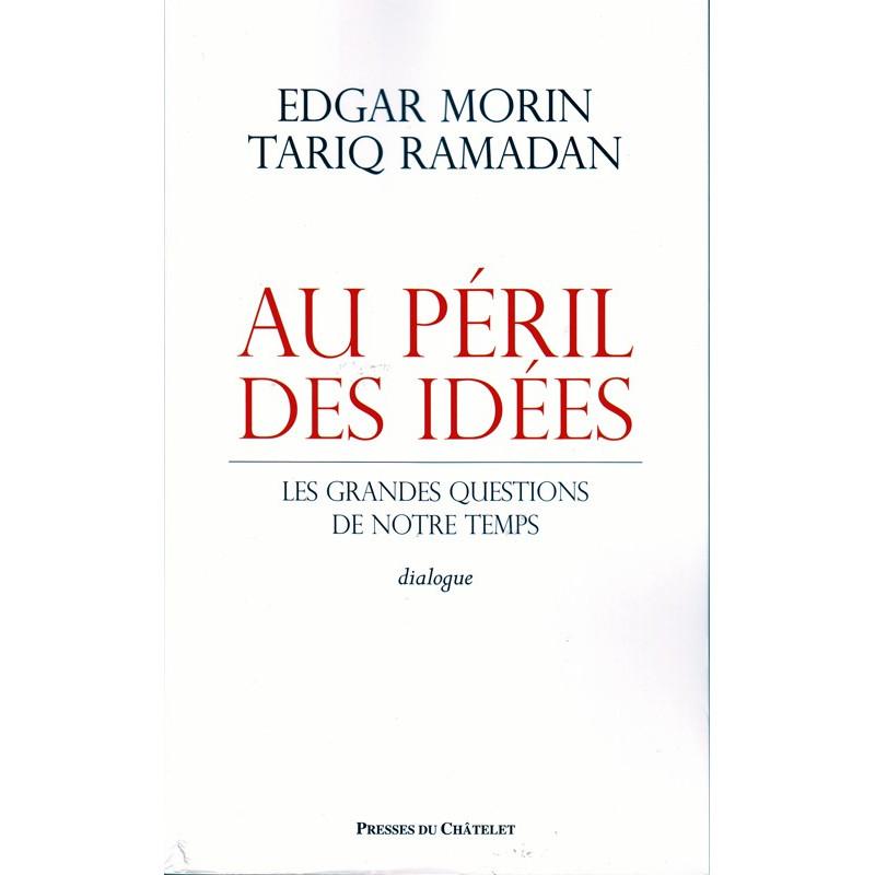 Au péril des idées: les grandes questions de notre temps – Dialogue Edgar Morin et Tariq Ramadan