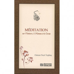Méditation sur l'univers , l'Homme et le coran, De Osman Nuri Topbas
