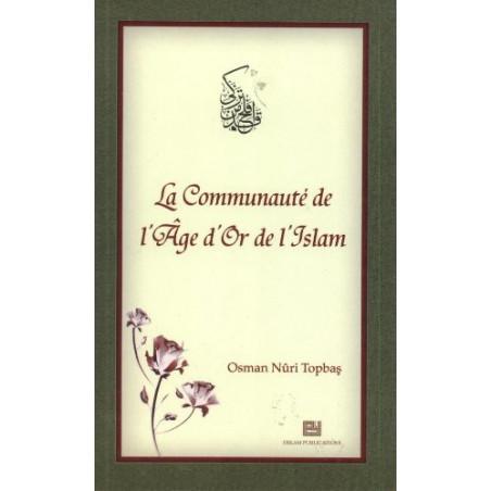 La communauté de l'âge d'or de l'islam – De Osman Nuri Topbas