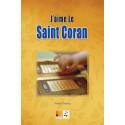 J'aime le Saint Coran de Ayhan Tekines: Vertus lecture apprentissage coran