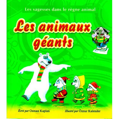 Les animaux géants par Osman Kaplan- Collection Les sagesses dans le règne animal