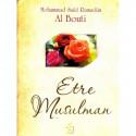 Etre Musulman livre de Mohammad Said Ramadan Al Bouti
