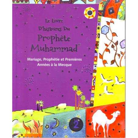 Le livre d'histoires du prophète Muhammad- Tome 2 , de Saniyasnain Khan