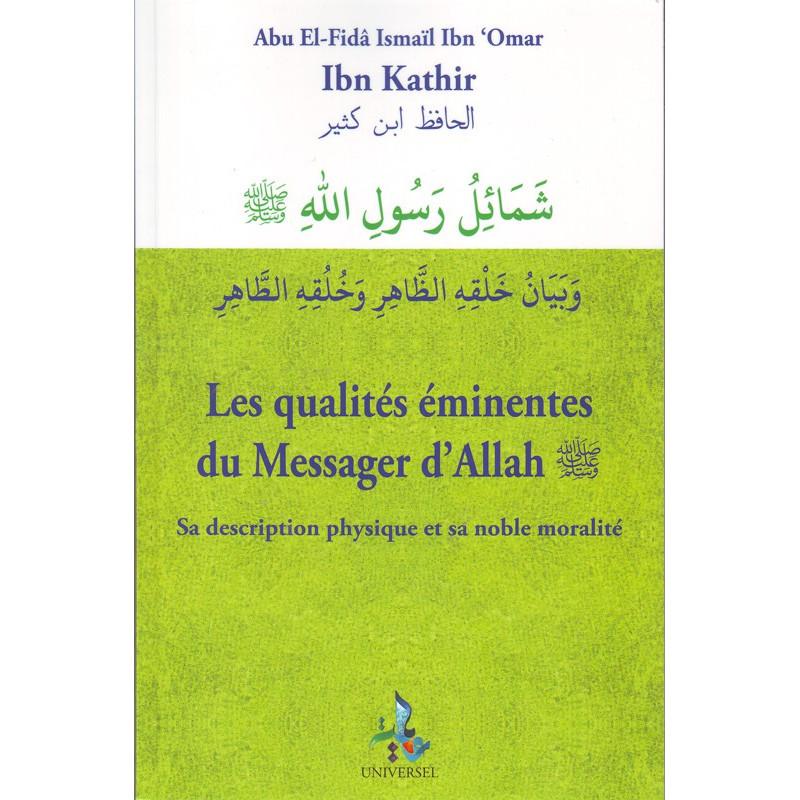 """Les qualités éminentes du Messager d'Allah (SWS)""""Sa description physique et sa noble moralité"""" d'après Ibn Katir"""